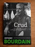 Anthony Bourdain - Crud. Povesti taioase din lumea mancarurilor si a celor care gatesc