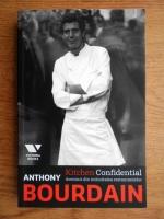 Anthony Bourdain - Kitchen confidential. Aventuri din intimitatea restaurantelor