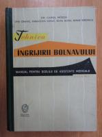 Carol Mozes - Tehnica ingrijirii bolnavului (volumul 1)