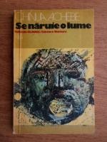 Chinua Achebe - Se naruie o lume