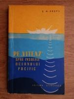 Anticariat: E. M. Kreps - Pe Viteaz spre insulele Oceanului Pacific
