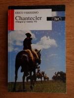 Erico Verissimo - Chantecler. Timpul si vantul (volumul 6)