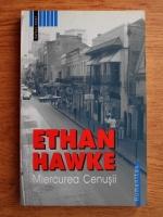 Anticariat: Ethan Hawke - Miercurea cenusii