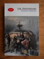 Anticariat: Fiodor Mihailovici Dostoievski - Oameni sarmani