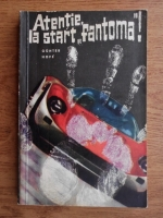 Gunter Hofe - Atentie, la start fantoma!