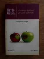Anticariat: Harville Hendrix - Primeste iubirea pe care o doresti. Ghid pentru cupluri
