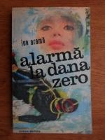Ion Arama - Alarma la dana zero