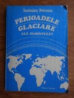 Anticariat: Iustinian Petrescu - Perioadele glaciare ale Pamantului