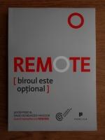 Jason Fried, David Heinemeier Hansson - Remote. Biroul este optional