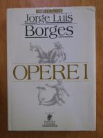 Jorge Luis Borges - Opere (volumul 1)
