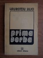 Laurentiu Ulici - Prima verba