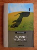 Anticariat: Marin Ionita - Nu trageti in dinozauri (volumul 1)