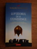 Anticariat: Mauro Raccasi - Luptatorul de la Stonehenge