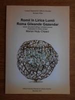 Romii in Lirica Lumii. Roma Gileande Gazendar (editie bilingva romana-romani)