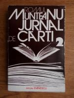 Romul Munteanu - Jurnal de carti (volumul 2)