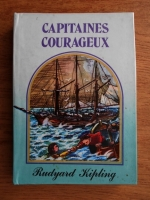 Anticariat: Rudyard Kipling - Capitaines Courageux