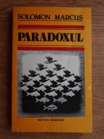 Anticariat: Solomon Marcus - Paradoxul