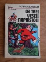Vlad Musatescu - Cei trei veseli naparstoci