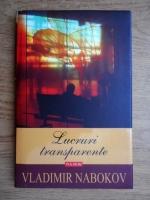 Vladimir Nabokov - Lucruri transparente