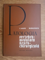 C. Arseni, M. Simionescu - Patologia vertebro-medulara neurochirurgicala