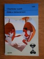 Charlotte Lamb - Perla indianului