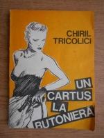 Anticariat: Chiril Tricolici - Un cartus la butoniera