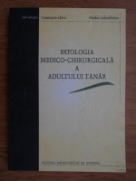 Anticariat: Constantin Chira - Patologia medico-chirurgicala a adultului tanar