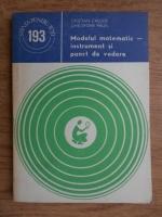 Anticariat: Cristian Calude - Modelul matematic. Instrument si punct de vedere