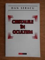 Dan Seracu - Cristalele in ocultism