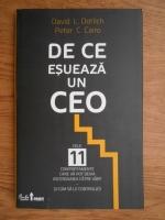 Anticariat: David L. Dotlich - De ce esueaza un CEO. Cele 11 comportamente care va pot devia ascensiunea catre varf si cum sa le controlati