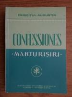 Fericitul Augustin - Confessiones. Marturisiri