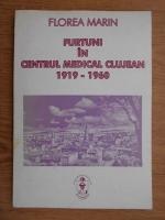 Anticariat: Florea Marin - Furtuni in centrul medical clujean 1919-1960