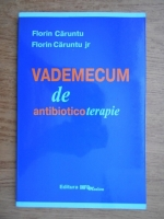 Florin Adrian Caruntu, Florin Alexandru Caruntu - Vademecum de antibioticoterapie