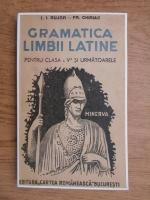 Anticariat: I. I. Bujor, Fr. Chiriac - Gramatica limbii latine. Pentru clasa a 5-a si urmatoarele (1946)