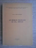 Irina Mavrodin - Le roman francais au XX-e siecle