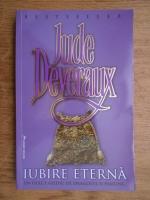 Anticariat: Jude Deveraux - Iubire eterna. Un dulce asediu de dragoste si pasiune