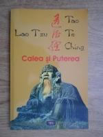 Lao Tzu - Calea si puterea