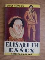 Anticariat: Lytton Strachey - Elisabeth si Essex (1942)
