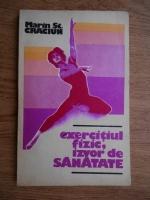 Anticariat: Marin St. Craciun - Exercitiul fizic, izvor de sanatate