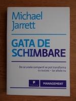 Michael Jarret - Gata de schimbare