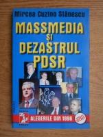Anticariat: Mircea Cuzino Stanescu - Mass-media si dezastrul PDSR