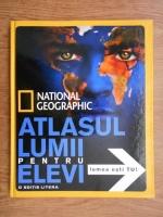 Anticariat: National Geographic. Atlasul lumii pentru elevi