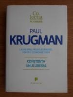 Anticariat: Paul Krugman - Constiinta unui liberal