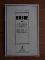 Anticariat: Pericle Martinescu - Umbre pe panza vremii