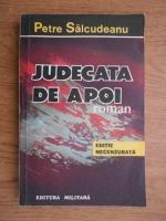 Anticariat: Petre Salcudeanu - Judecata de apoi