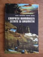 Anticariat: Radu Theodoru - Carpatii romanesti. Cetate si drumetie