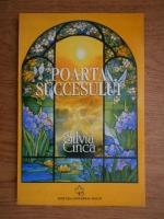 Anticariat: Silvia Cinca - Poarta succesului