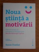 Susan Fowler - Noua stiinta a motivarii