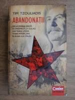 Anticariat: Tim Tzouliadis - Abandonatii
