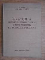 Anticariat: V. Ghetie, I. Th. Riga - Anatomia sistemului neros central si neurovegetativ la animale domnestice